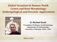 Global variation in human tooth crown and root morphology - anthropological and forensic applications - 1