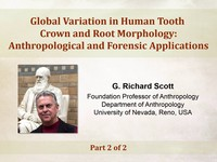 Global variation in human tooth crown and root morphology - anthropological and forensic applications - 2