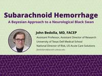Subarachnoid hemorrhage - a Bayesian approach to a neurological black swan