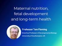 Maternal nutrition, fetal development and long-term health